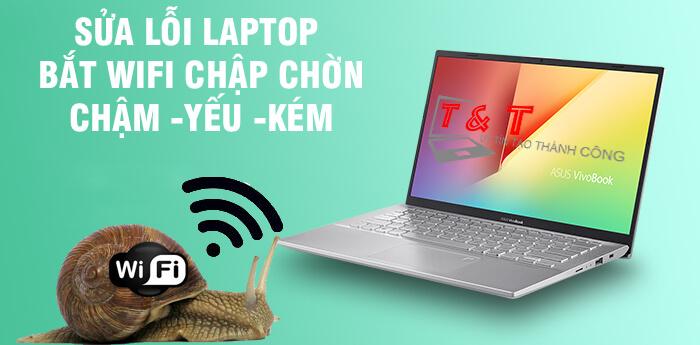 laptop-bat-wifi-chap-chon-yeu-kem